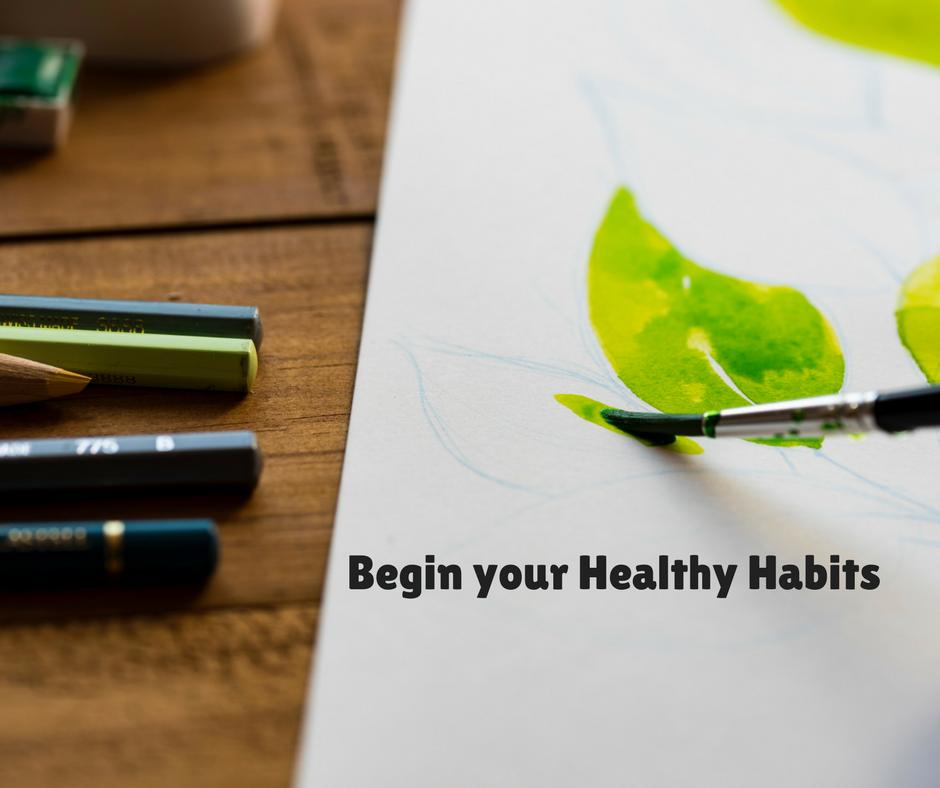 Begin your Healthy Habits