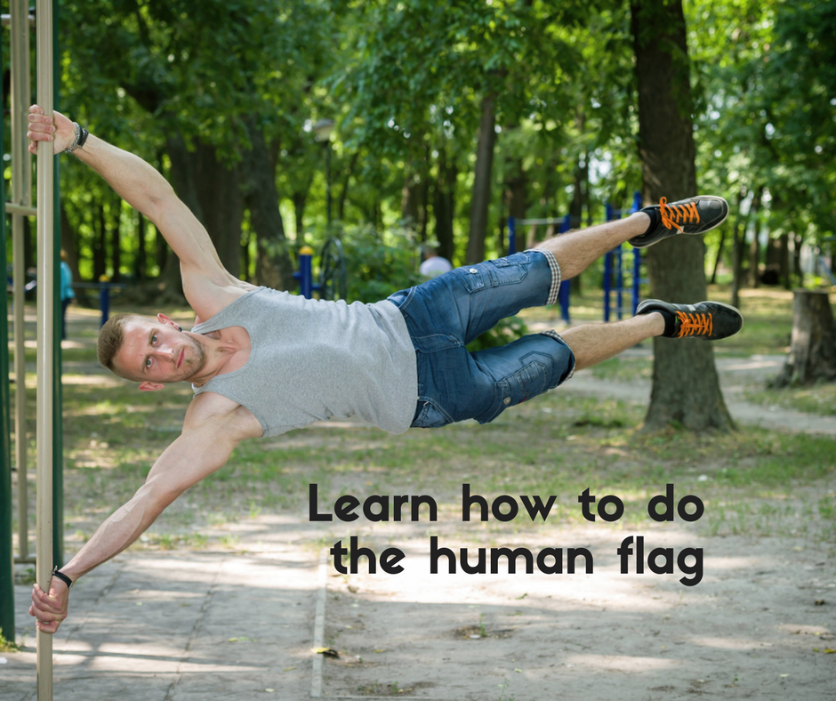 Learn how to do the human flag